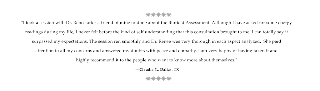 Testimonial quote for Dr. Renee about a Biofield Balance Intuitive Assessment